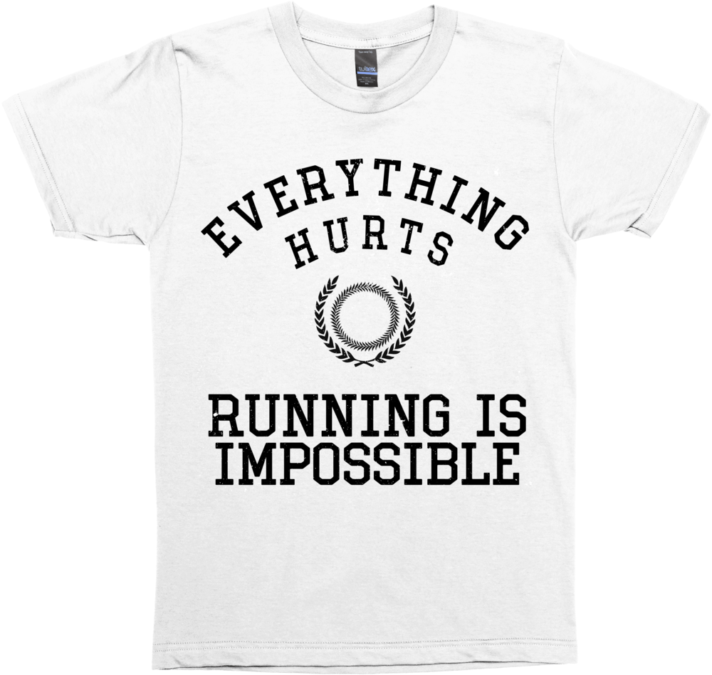 Everything Hurts, Running is Impossible