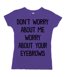Worry About Your Eyebrows