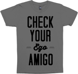 Check Your Ego Amigo