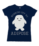 Working Off My Adipose