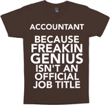 Accountant Because Freakin Genius