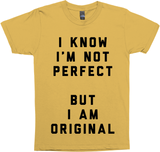 I Know I'm Not Perfect, But I Am Original