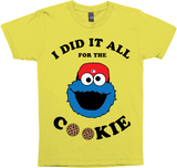 I Did It All For The Cookie