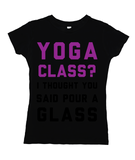 Yoga Class? I Thought You Said Pour A Glass