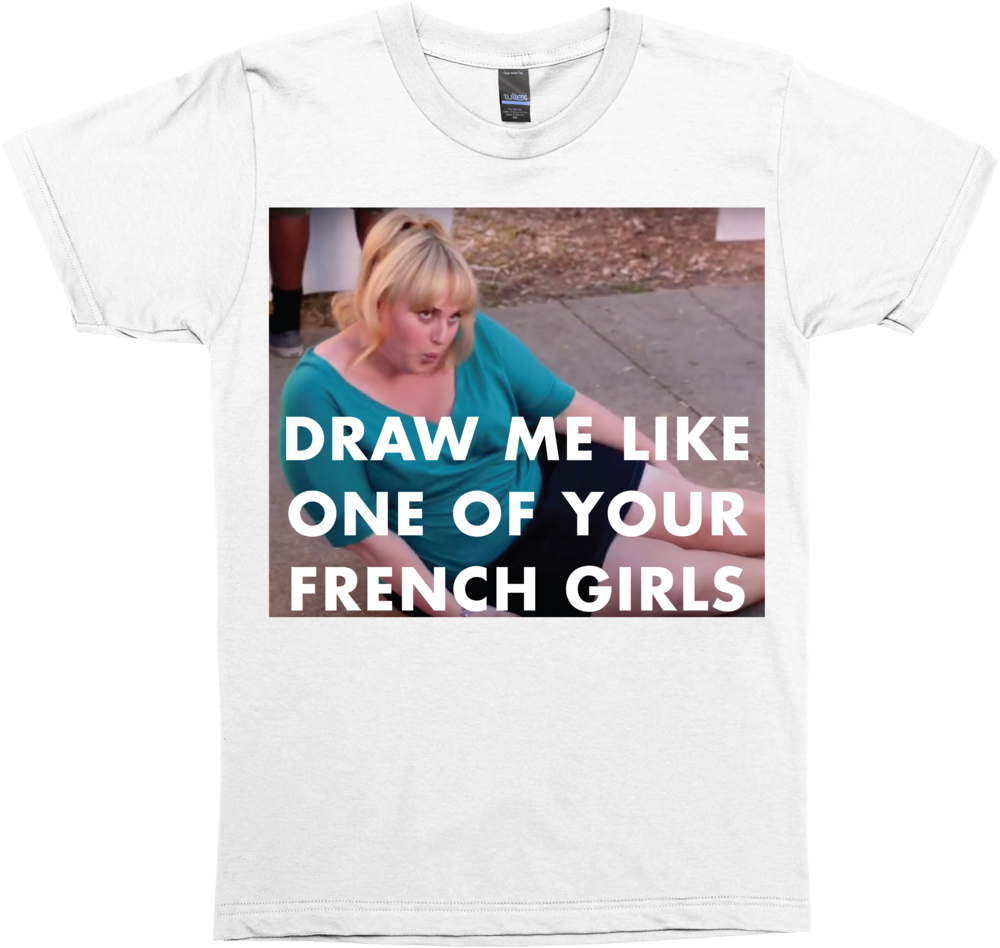 Draw Me Like One Of Your French Girls Fat Amy