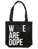 Women Are Dope Tote - Unconfined. Apparel