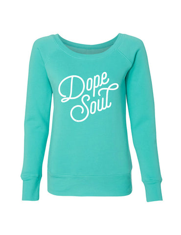 Dope Soul Wide Neck Sweatshirt - Teal