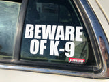 Beware of K-9 Sticker
