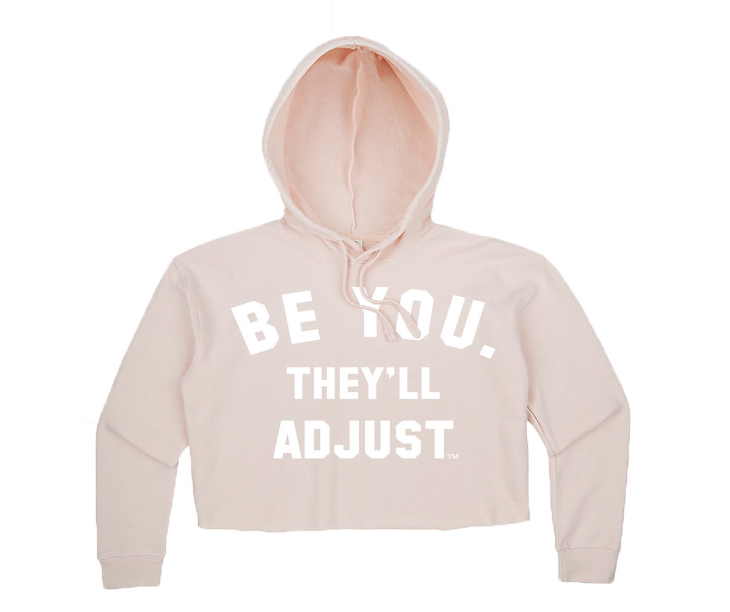 Be You.They'll Adjust Crop top hoodie