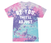 Tie Dyed Be You Shirt