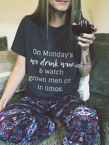 On Monday's We Drink Wine