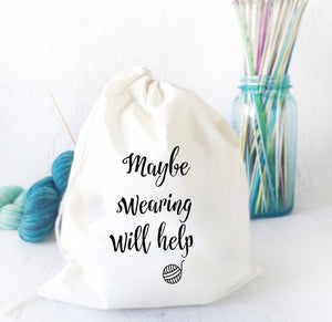 Maybe Swearing Will Help Drawstring Bag for Knitting & Crochet