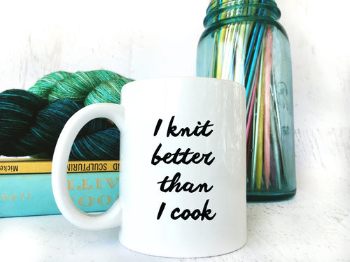 Funny Coffee Mugs for Mom - I Knit Better than I Cook