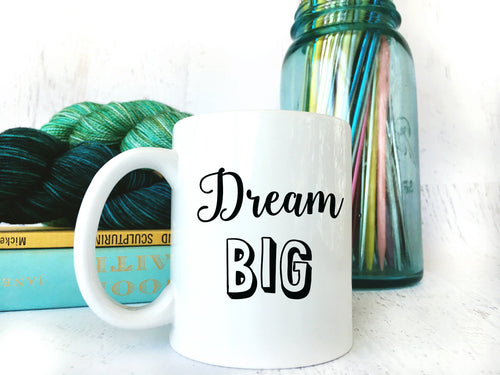 Motivational Mug Dream Big Gift for Crafters
