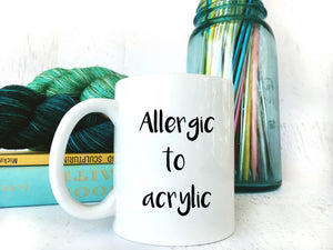 Sarcastic Coffee or Tea Mug Allergic to Acrylic
