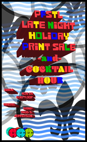 PFSTL Late Night Holiday Print Sale and Cocktail Hour