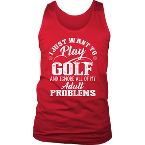 I Just Want To Play Golf - Exclusive Men's Tank.