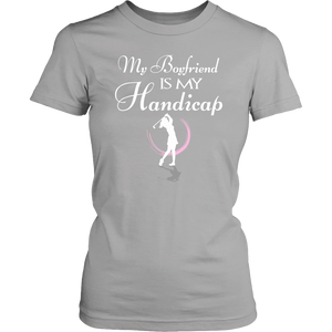My Boyfriend is My Handicap - Signature Tee
