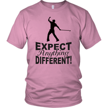 Expect Anything Different - Golf T- Shirt