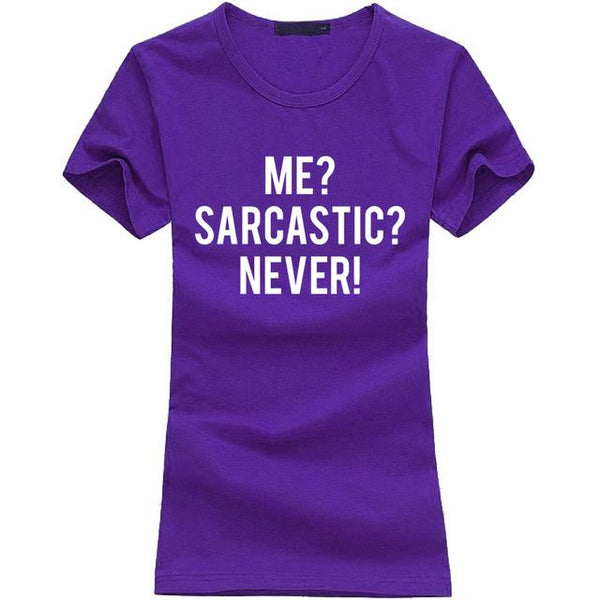 Stretchy T- shirt - Me?  Sarcastic? NEVER,T-shirt- Flamingolandia.online