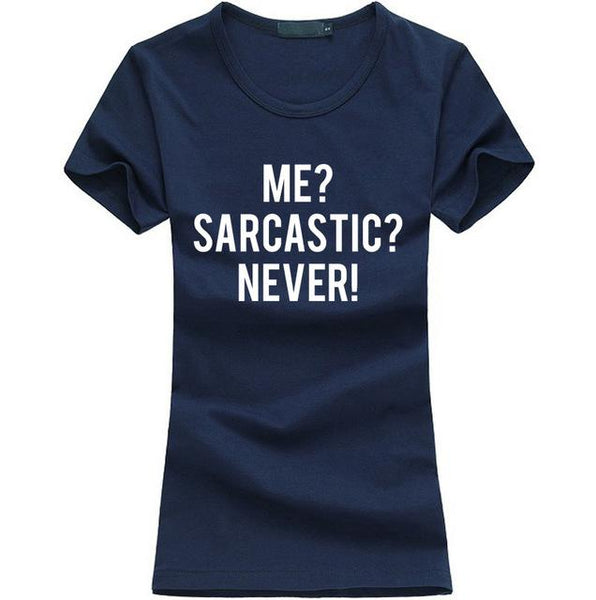 Stretchy T- shirt - Me?  Sarcastic? NEVER,T-shirt | Women fashio shop|  Flamingolandia.online
