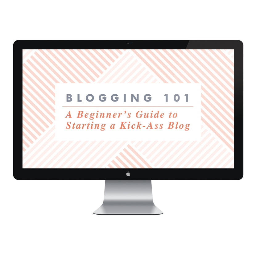 Ebook: Blogging 101 - A Beginner's Guide to Starting a Kick-Ass Blog