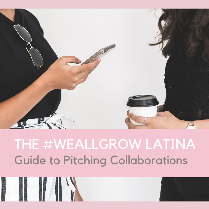 Ebook: The #WeAllGrow Latina Guide to Pitching Collaborations