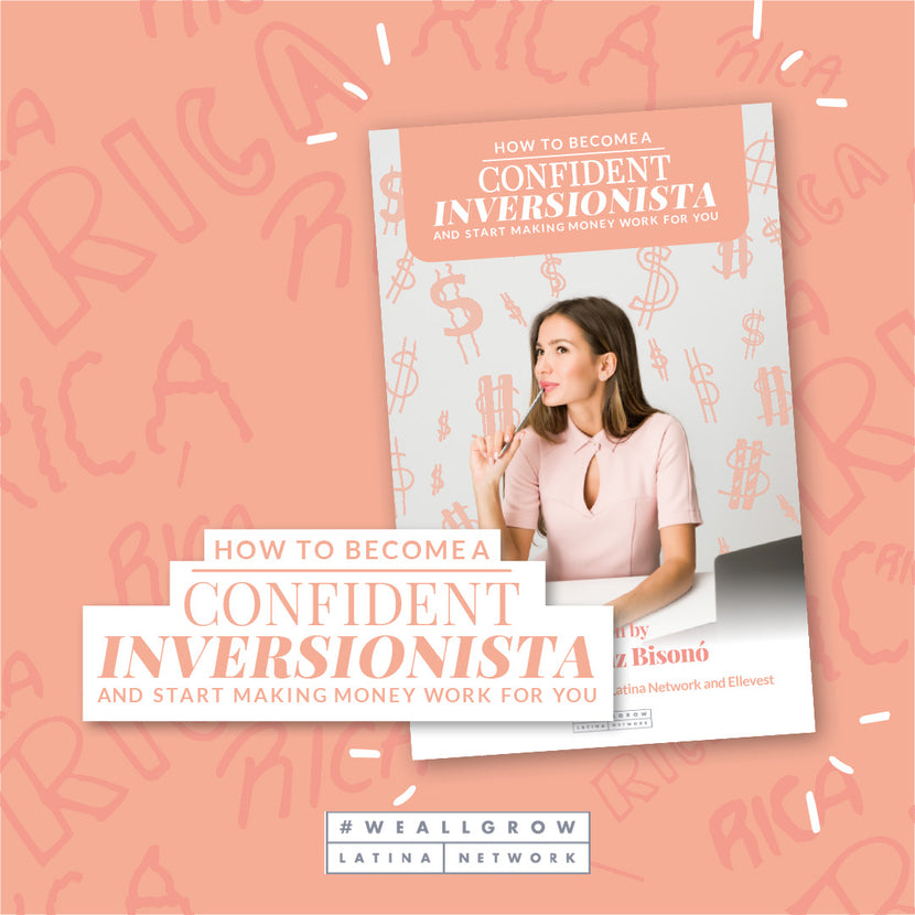 FREE Ebook: How to Become a Confident Inversionista and Start Making Your Money Work for You