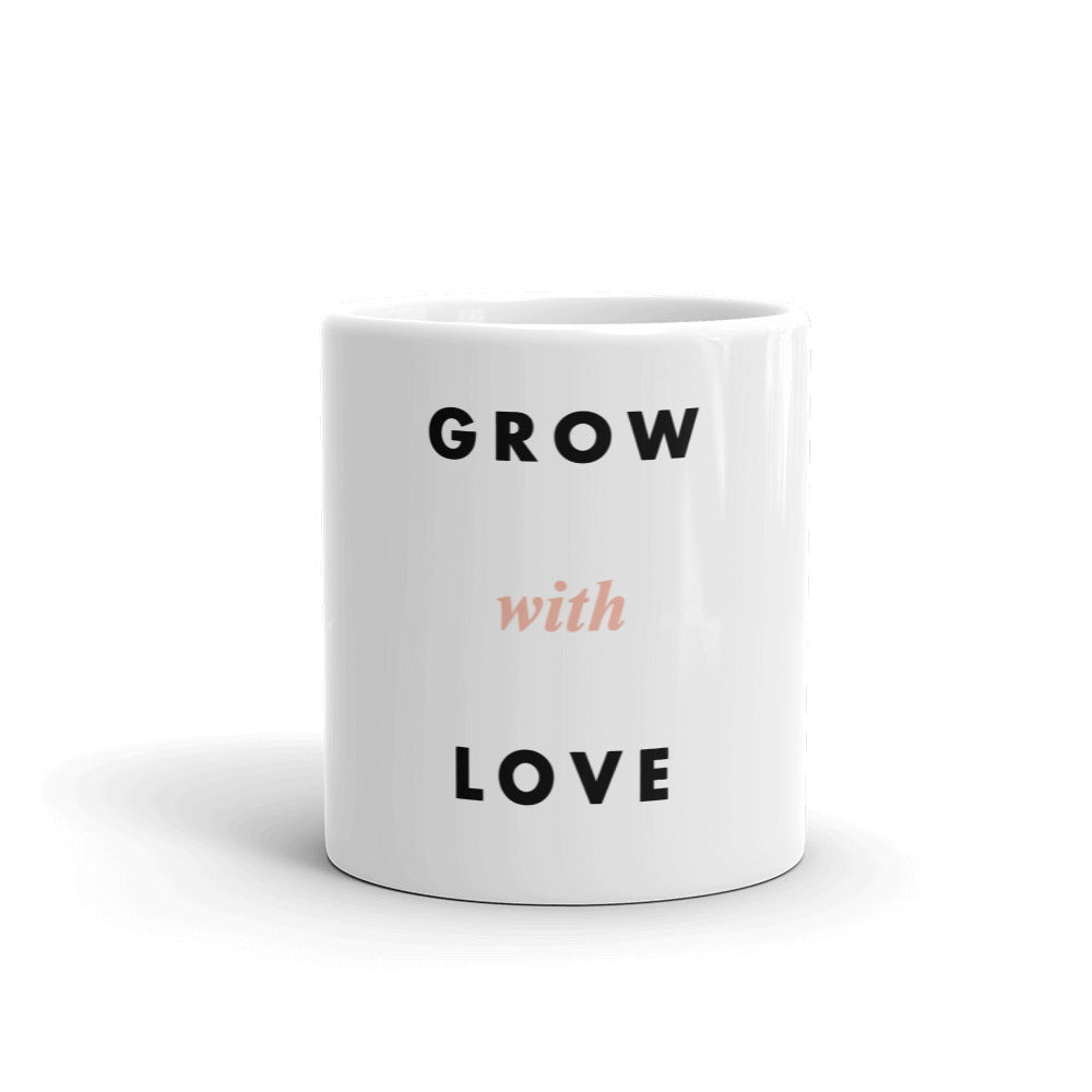 Grow with Love Mug