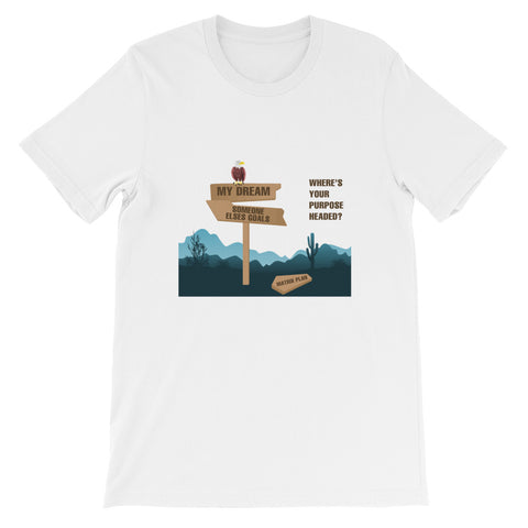 "T-Bird Soaring 3001 ""Where's Your Purpose Headed"" Short-Sleeve Unisex T-Shirt"