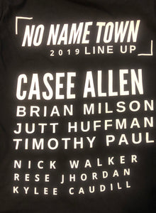 1/2 OFF SALE NO NAME TOWN MUSIC FEST T-SHIRT Presented by CASEE ALLEN