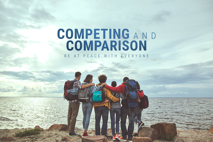 Competing and Comparison: Be at Peace With Everyone