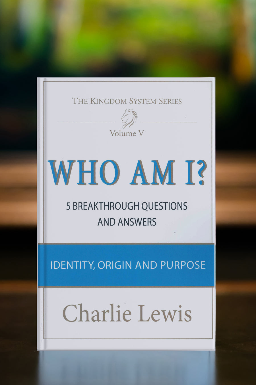 Who Am I? 5 Breakthrough Questions and Answers by Charlie Lewis