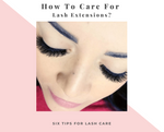 "How To Care For Lash Extensions, Can They Last ""Forever""?"