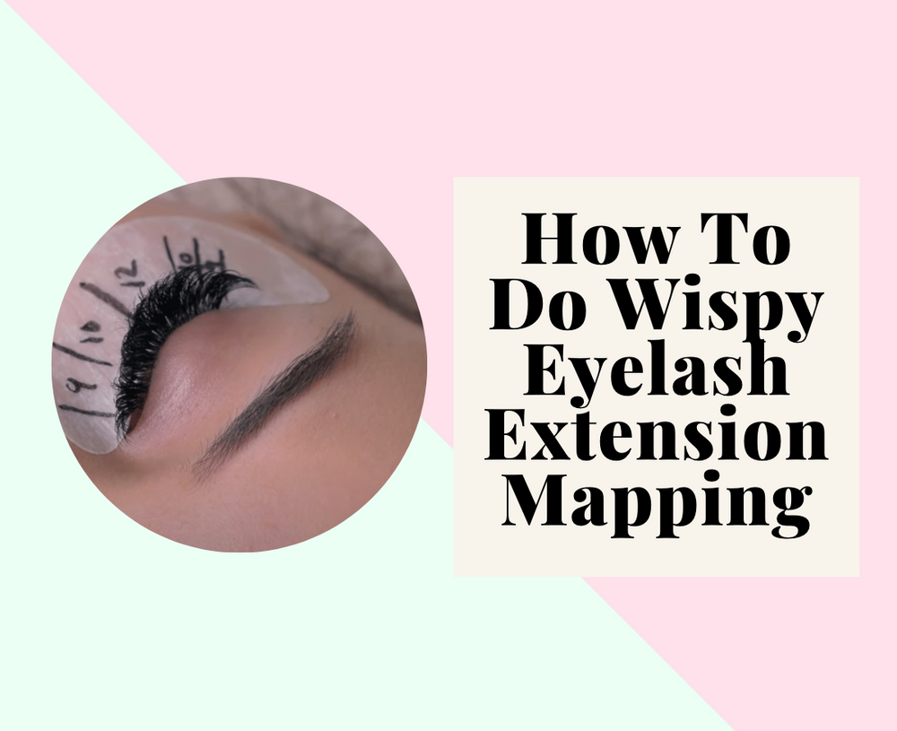 How To Do Wispy Eyelash Extension Mapping