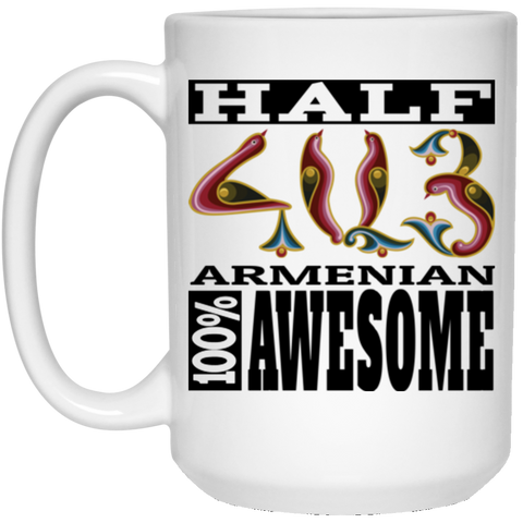 'Half Armenian - 100% Awesome' 15 oz. White Mug - shopdiasporina.com