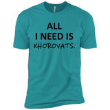 'ALL I NEED IS KHOROVATS' Premium Short Sleeve T-Shirt