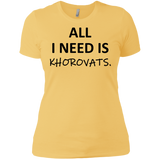 'ALL I NEED IS KHOROVATS' Ladies' Boyfriend T-Shirt