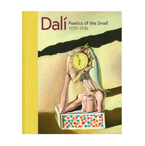 Dali: Poetics of the Small 1929-1936