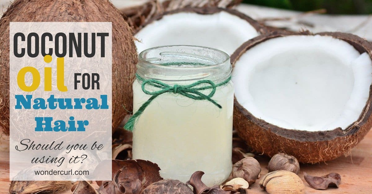 Coconut Oil for Natural Hair | Should You Be Using It?