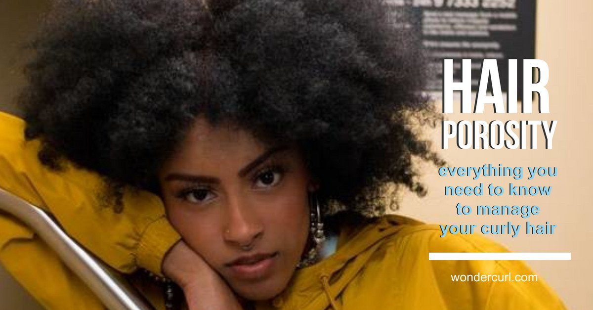 How Hair Porosity Will Help You  Manage Your Curly Hair