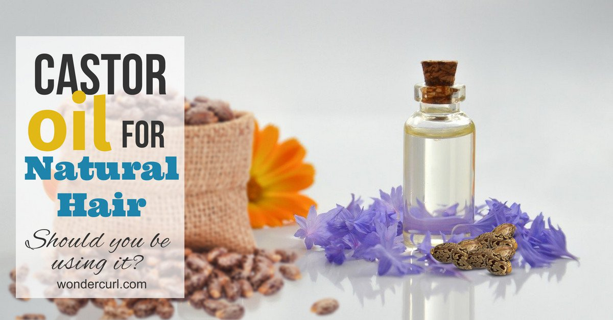 Castor Oil for Natural Hair! Why Include Castor Oil into Your Hair Routine.