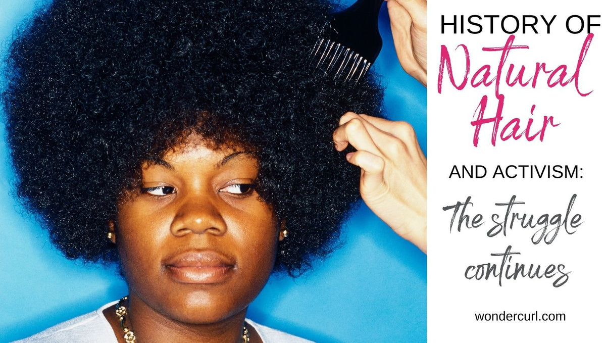 History of Natural Hair Activism - the Struggle Continues