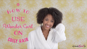 How to use Wonder Curl natural hair products on coily hair