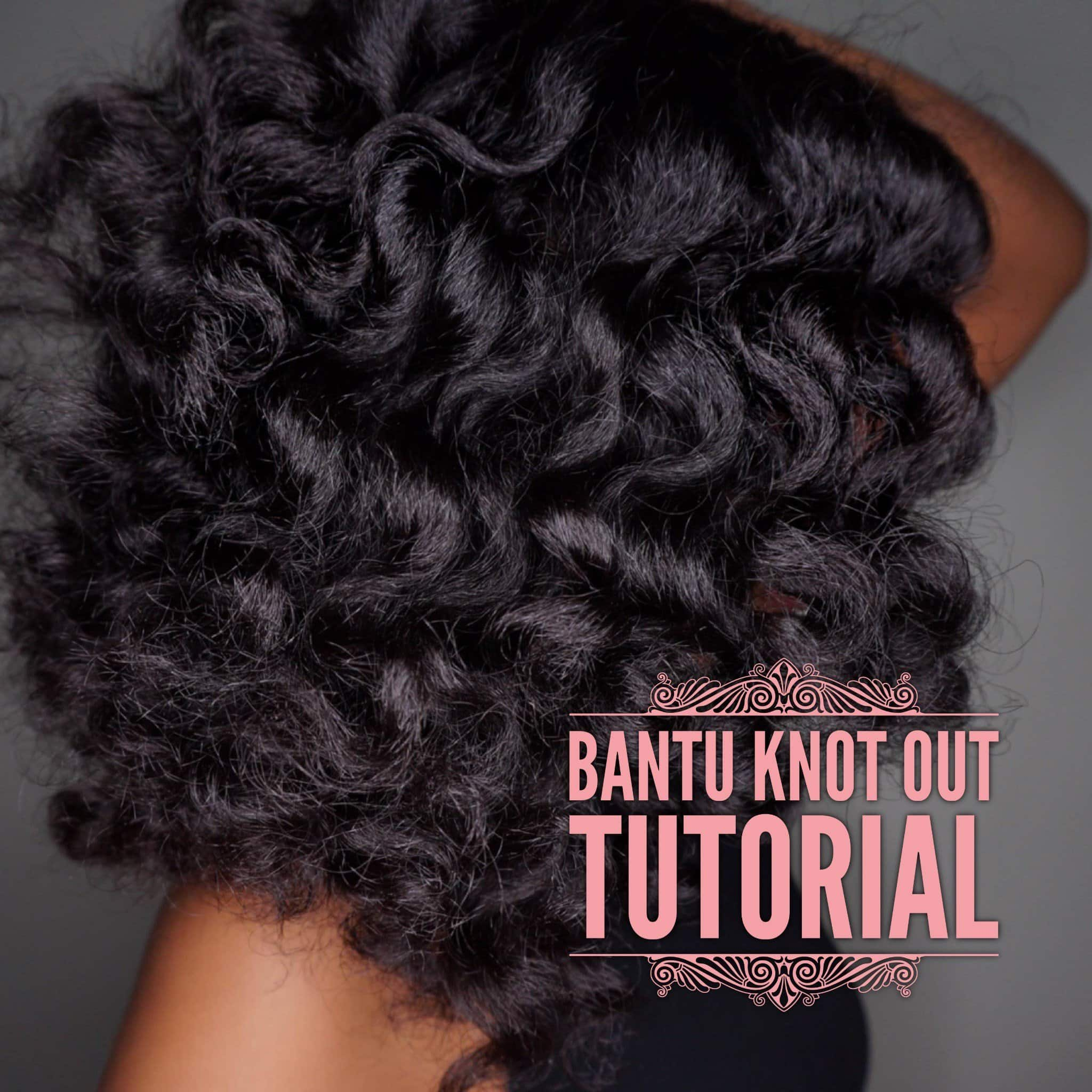 How to: Bantu Knot Out