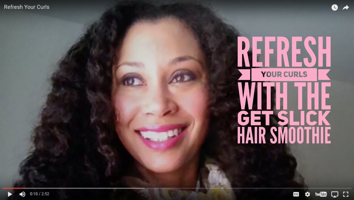Refresh your curly hair using the Get Slick Hair Smoothie
