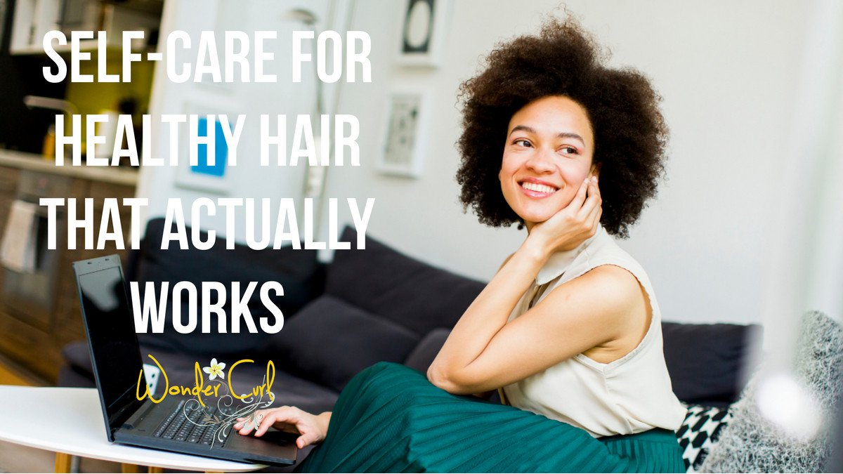 Self-Care for Healthy Hair That Actually Works