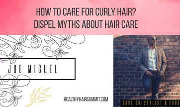 How to Care for Curly Hair? Dispel Myths about Hair Care