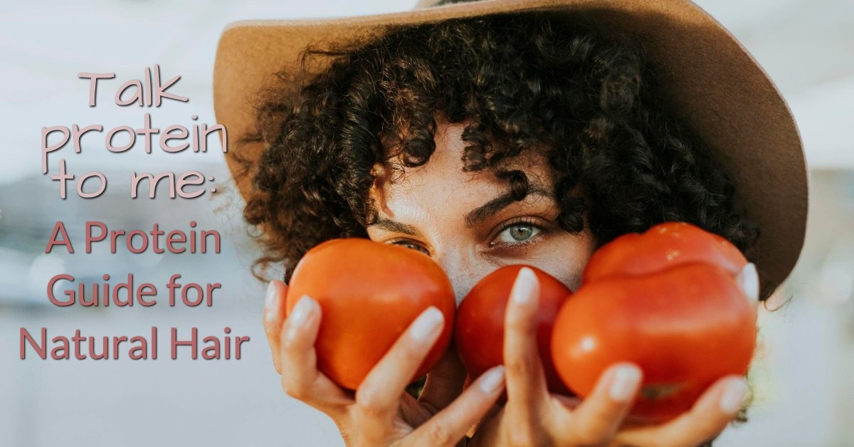 Talk Protein to me: A Protein Guide for Natural Hair
