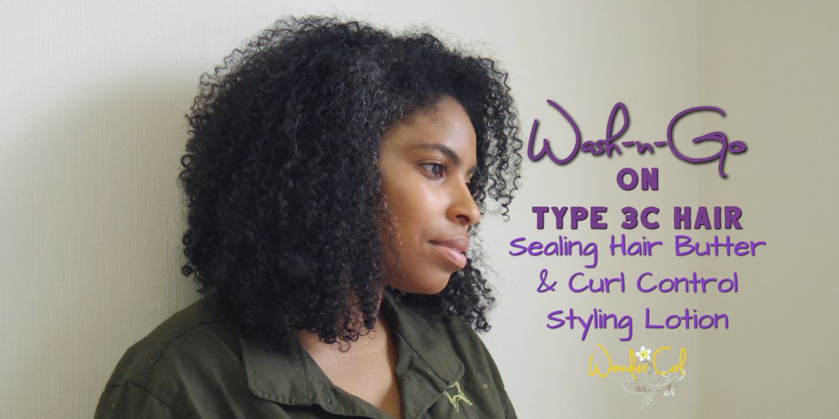 Best Wash-n-Go on Type 3C Natural Hair with Wonder Curl